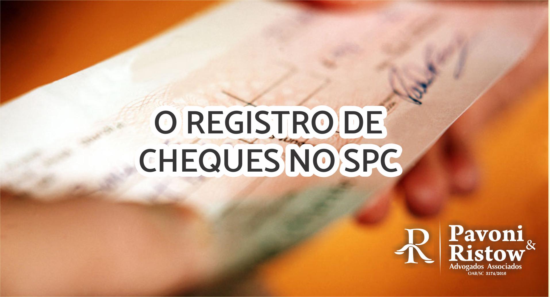 O REGISTRO DE CHEQUES NO SPC