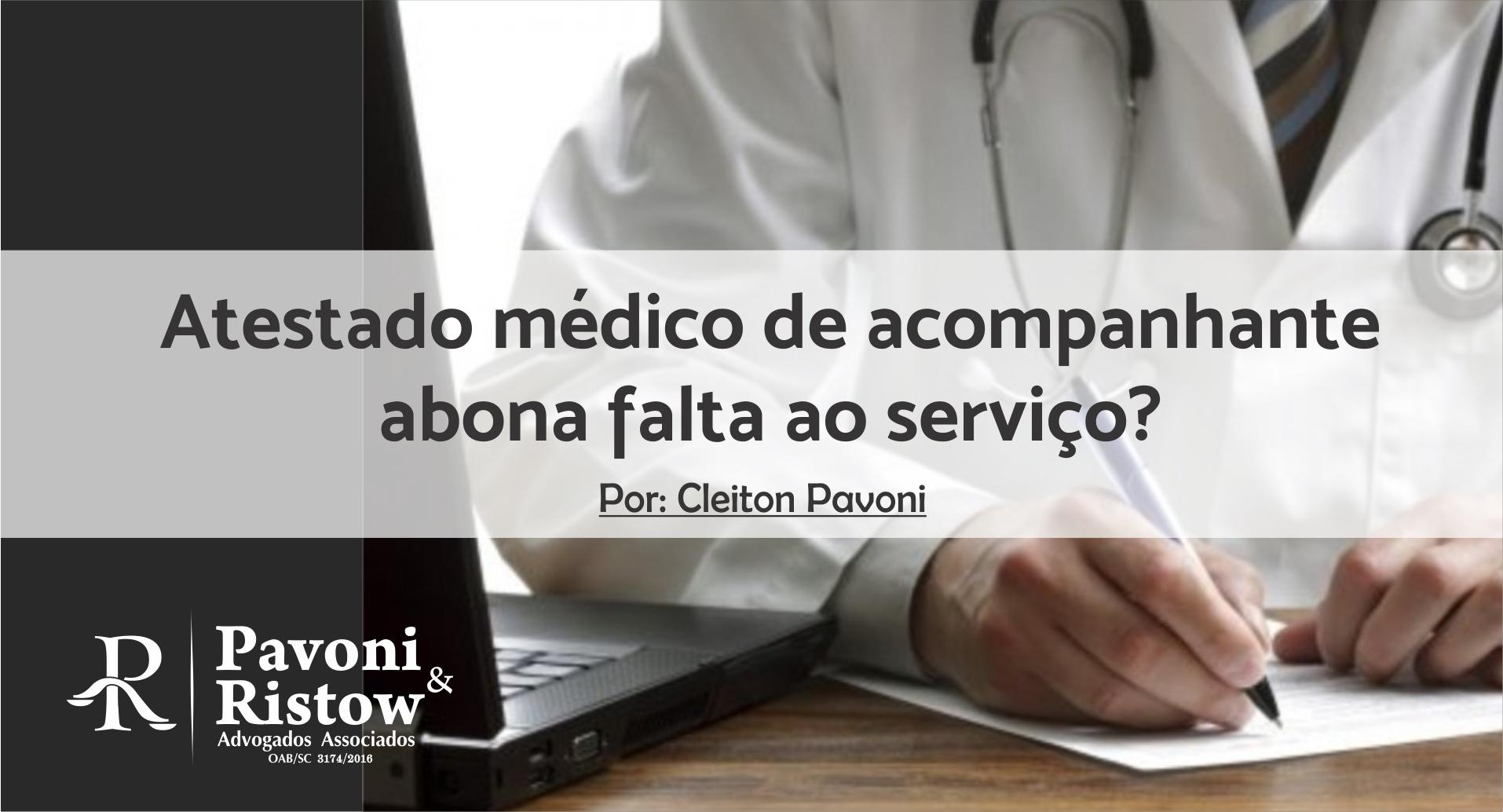 ATESTADO MÉDICO DE ACOMPANHANTE ABONA FALTA AO SERVIÇO?