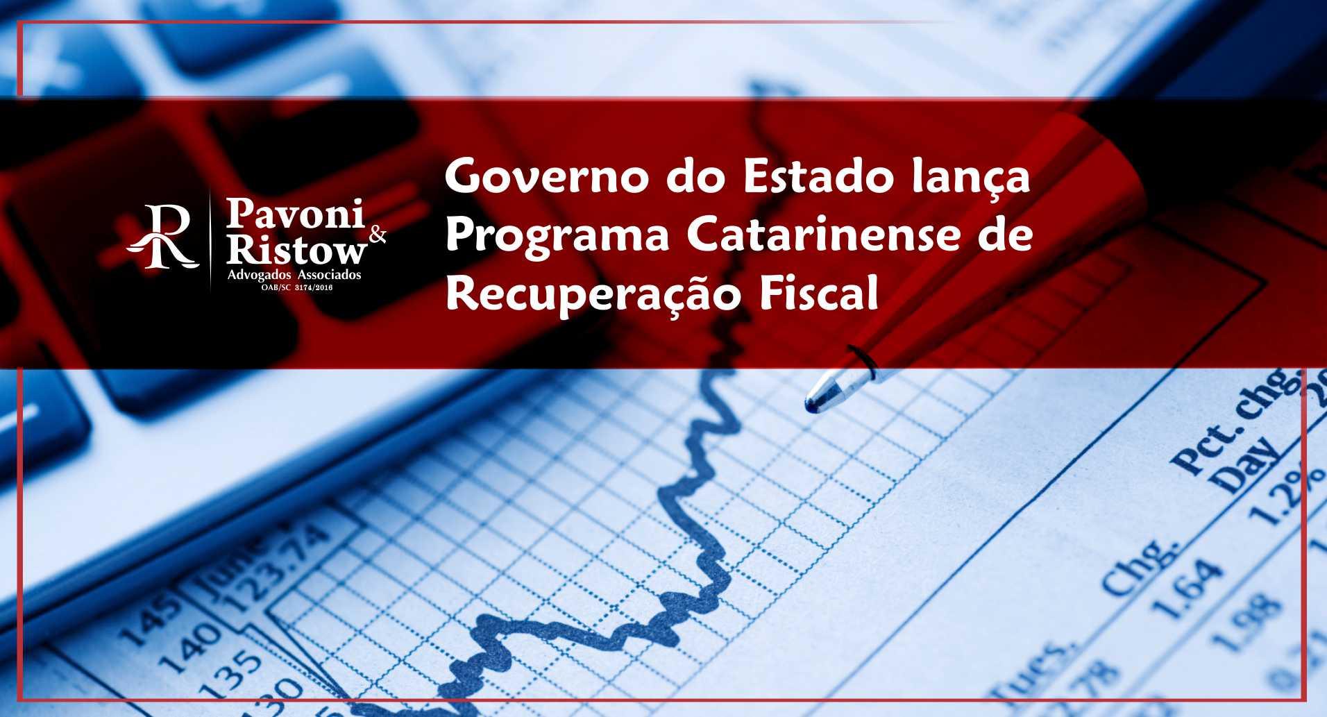 GOVERNO DO ESTADO LANÇA PROGRAMA CATARINENSE DE RECUPERAÇÃO FISCAL