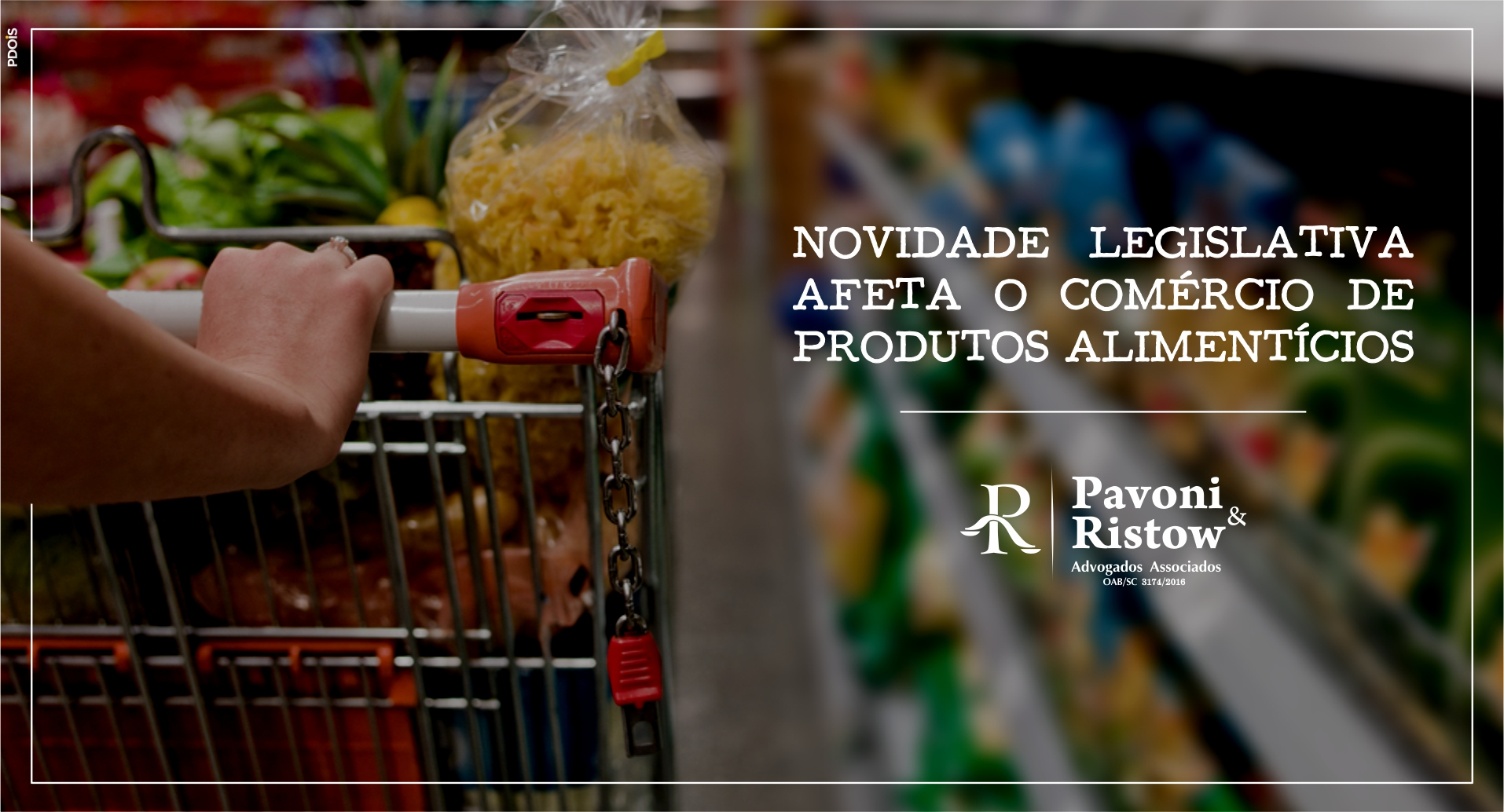 NOVIDADE LEGISLATIVA AFETA O COMÉRCIO DE PRODUTOS ALIMENTÍCIOS