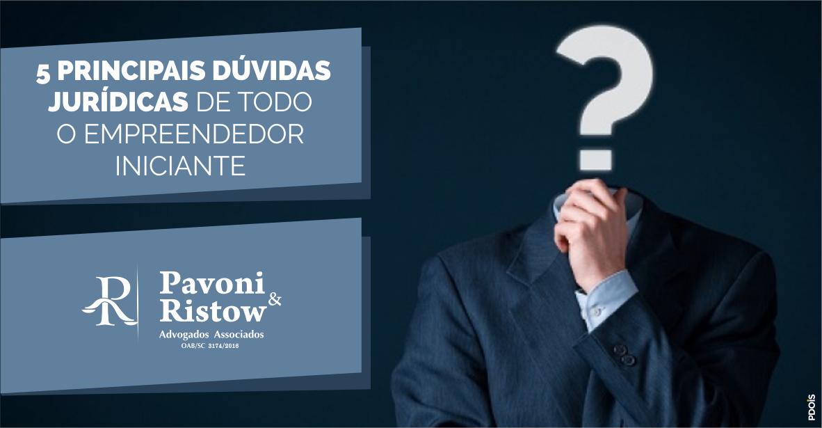 5 PRINCIPAIS DÚVIDAS JURÍDICAS DE TODO O EMPREENDEDOR INICIANTE