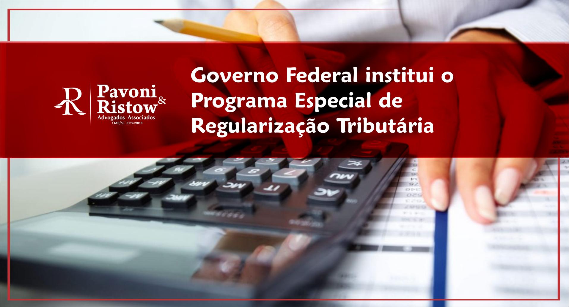 GOVERNO FEDERAL INSTITUI O PROGRAMA ESPECIAL DE REGULARIZAÇÃO TRIBUTÁRIA PERT